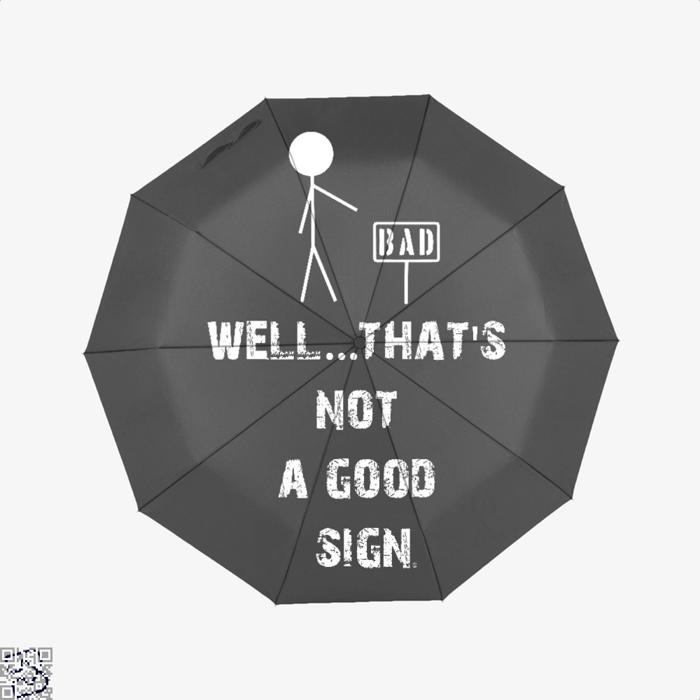 Well... Thats Not A Good Sign Epigrammatic Umbrella - Productgenjpg