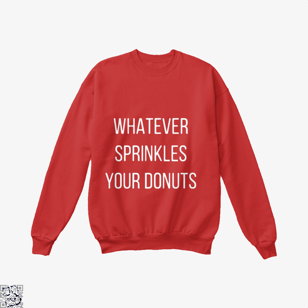 Whatever Sprinkes Your Donuts Doughnuts Crew Neck Sweatshirt - Red / X-Small - Productgenapi
