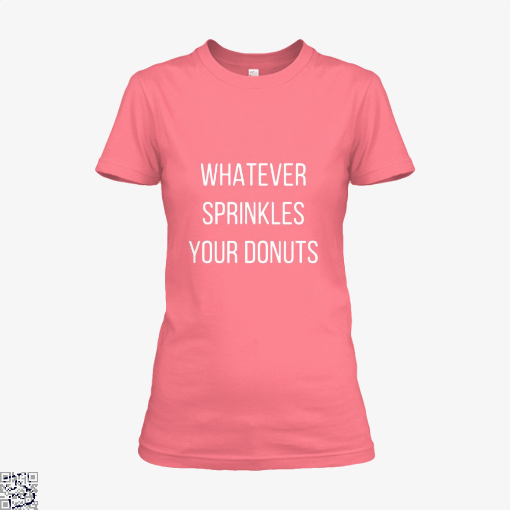 Whatever Sprinkes Your Donuts Doughnuts Shirt - Women / Pink / X-Small - Productgenapi