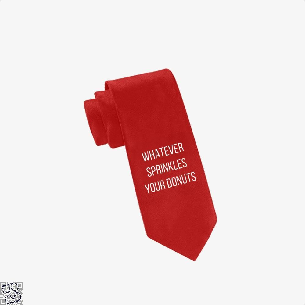 Whatever Sprinkes Your Donuts Doughnuts Tie - Red - Productgenapi