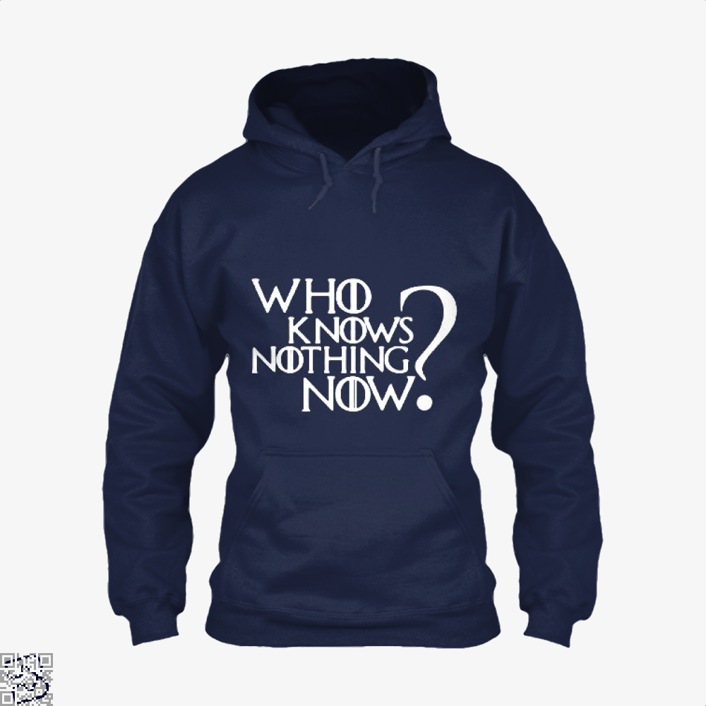 Who Knows Nothing Now Game Of Thrones Hoodie - Blue / X-Small - Productgenjpg