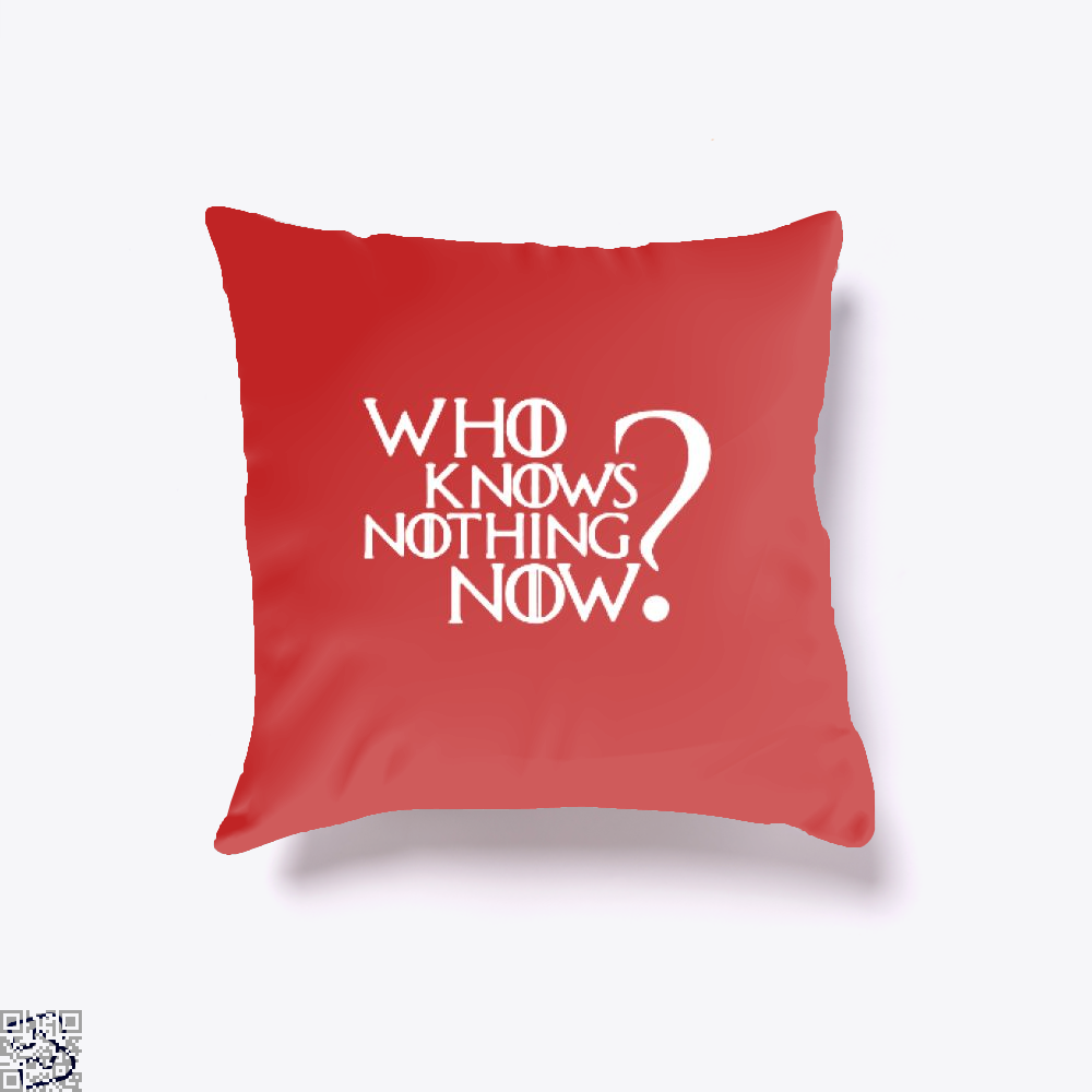 Who Knows Nothing Now Game Of Thrones Throw Pillow Cover - Red / 16 X - Productgenjpg