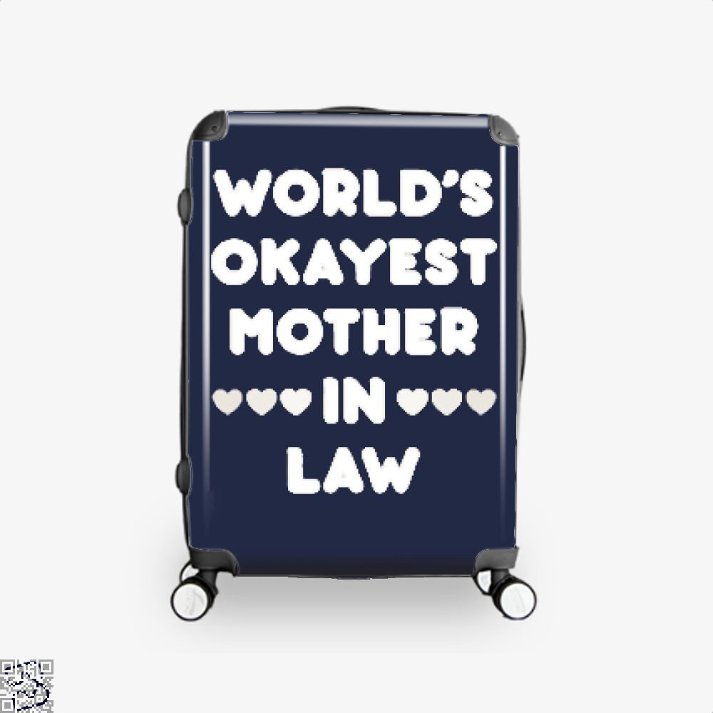 Worlds Okayest Mother In Law Mothers Day Suitcase - Blue / 16 - Productgenjpg