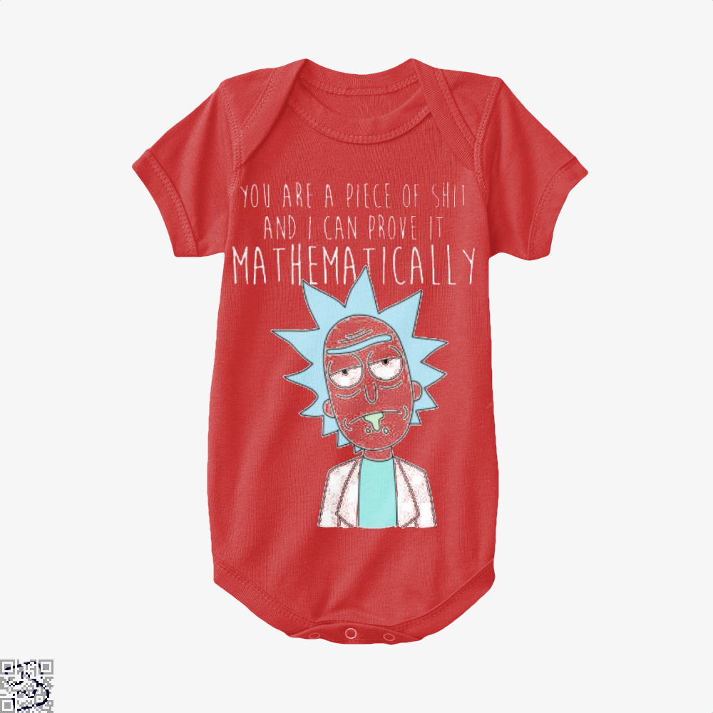 You Are A Piece Of Shit And I Can Prove It Mathematically Rick Morty Baby Onesie - Productgenapi