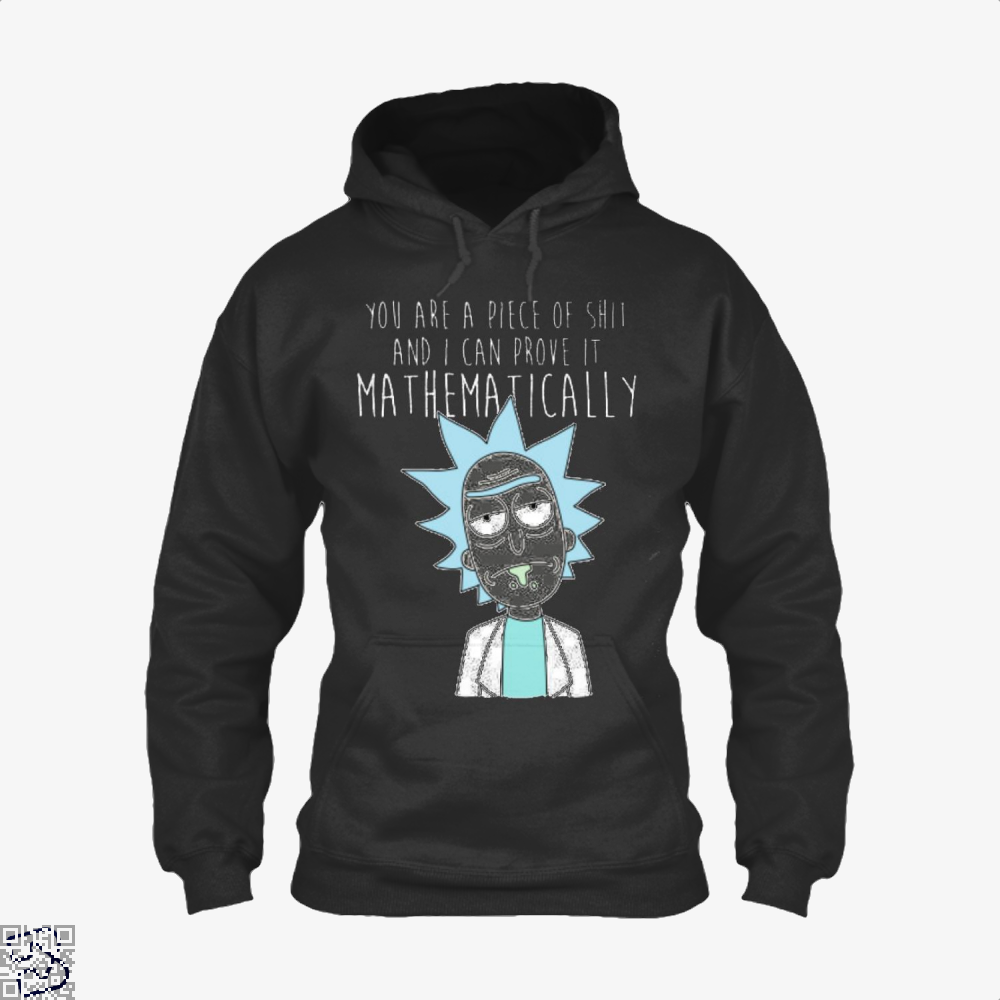 You Are A Piece Of Shit And I Can Prove It Mathematically Rick Morty Hoodie - Black / X-Small - Productgenapi