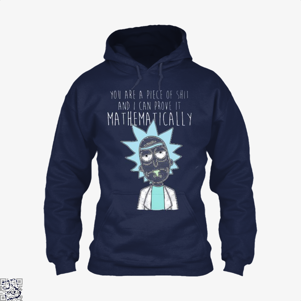 You Are A Piece Of Shit And I Can Prove It Mathematically Rick Morty Hoodie - Blue / X-Small - Productgenapi