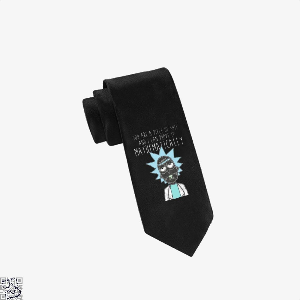 You Are A Piece Of Shit And I Can Prove It Mathematically Rick Morty Tie - Black - Productgenapi