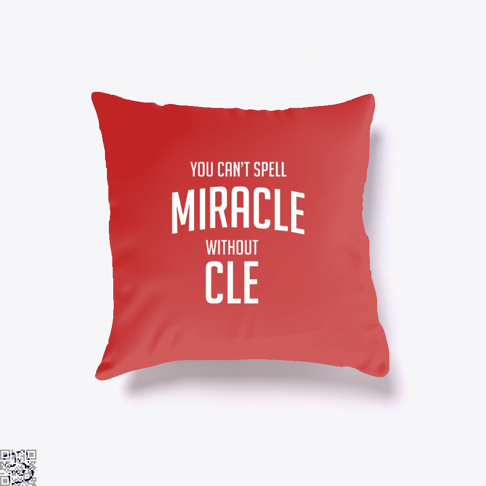 You Cant Spell Miracle Without Cle Cavs Throw Pillow Cover - Red / 16 X - Productgenapi