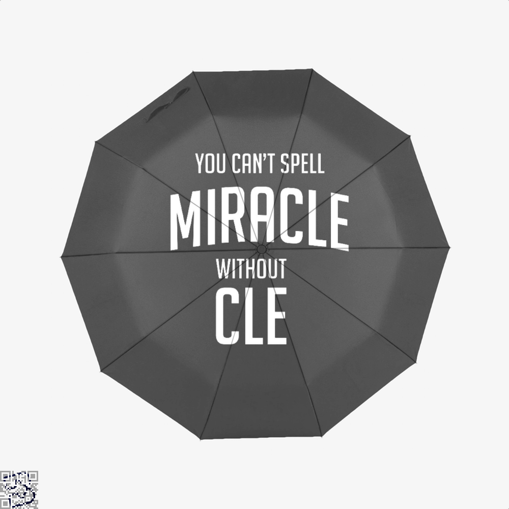 You Cant Spell Miracle Without Cle Cavs Umbrella - Black - Productgenapi