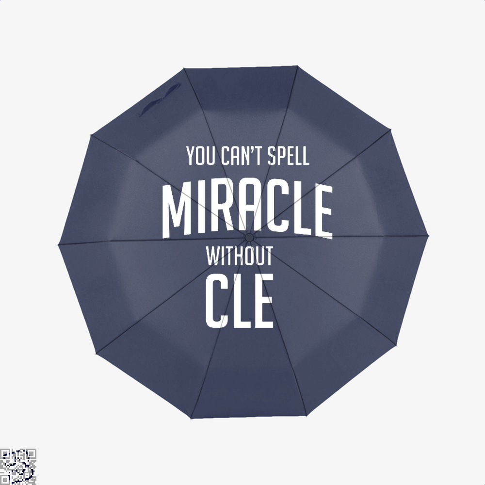 You Cant Spell Miracle Without Cle Cavs Umbrella - Blue - Productgenapi