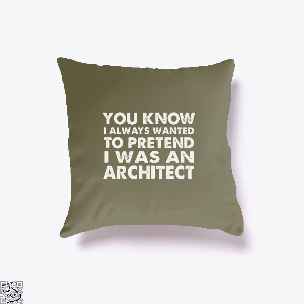 You Know I Ways Wanted To Pretend Was An Architect Ironic Throw Pillow Cover - Brown / 16 X - Productgenjpg