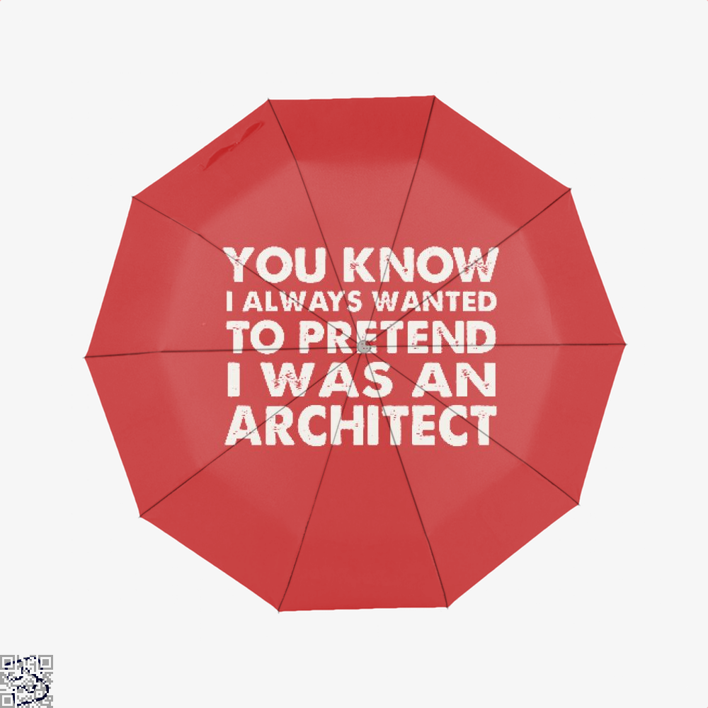 You Know I Ways Wanted To Pretend Was An Architect Ironic Umbrella - Red - Productgenjpg
