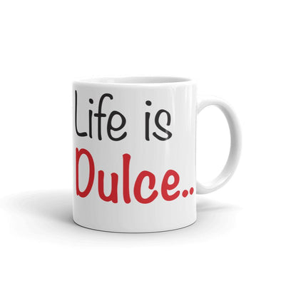 Life is Dulce Coffee Mug