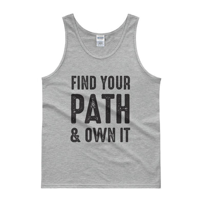 Find Your Path & Own It - Men's Tank top - porqué.live