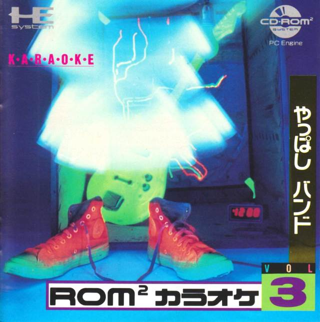 Rom Rom Karaoke Vol. 3: Yappashi Band - Turbo CD (Japan)