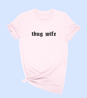 THUG WIFE - Shop Yasmine Bianca