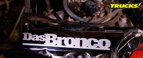 "Trucks! DVD (2010) Episode 18 - ""More Das Bronco Upgrades Part: 2"""