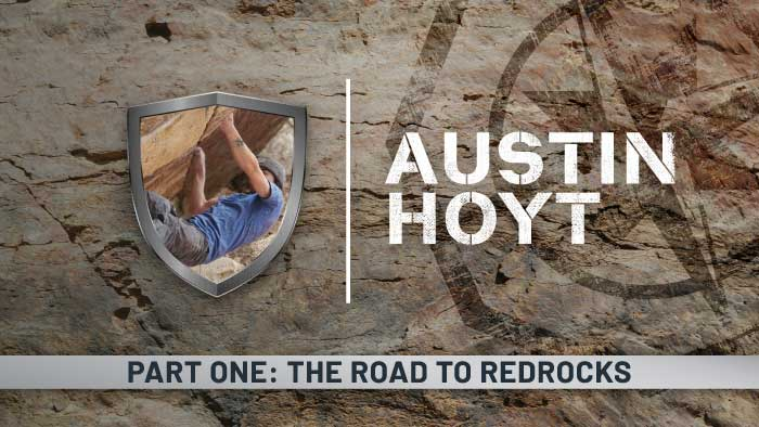 Austin Hoyt: The Road to Red Rocks | Part One