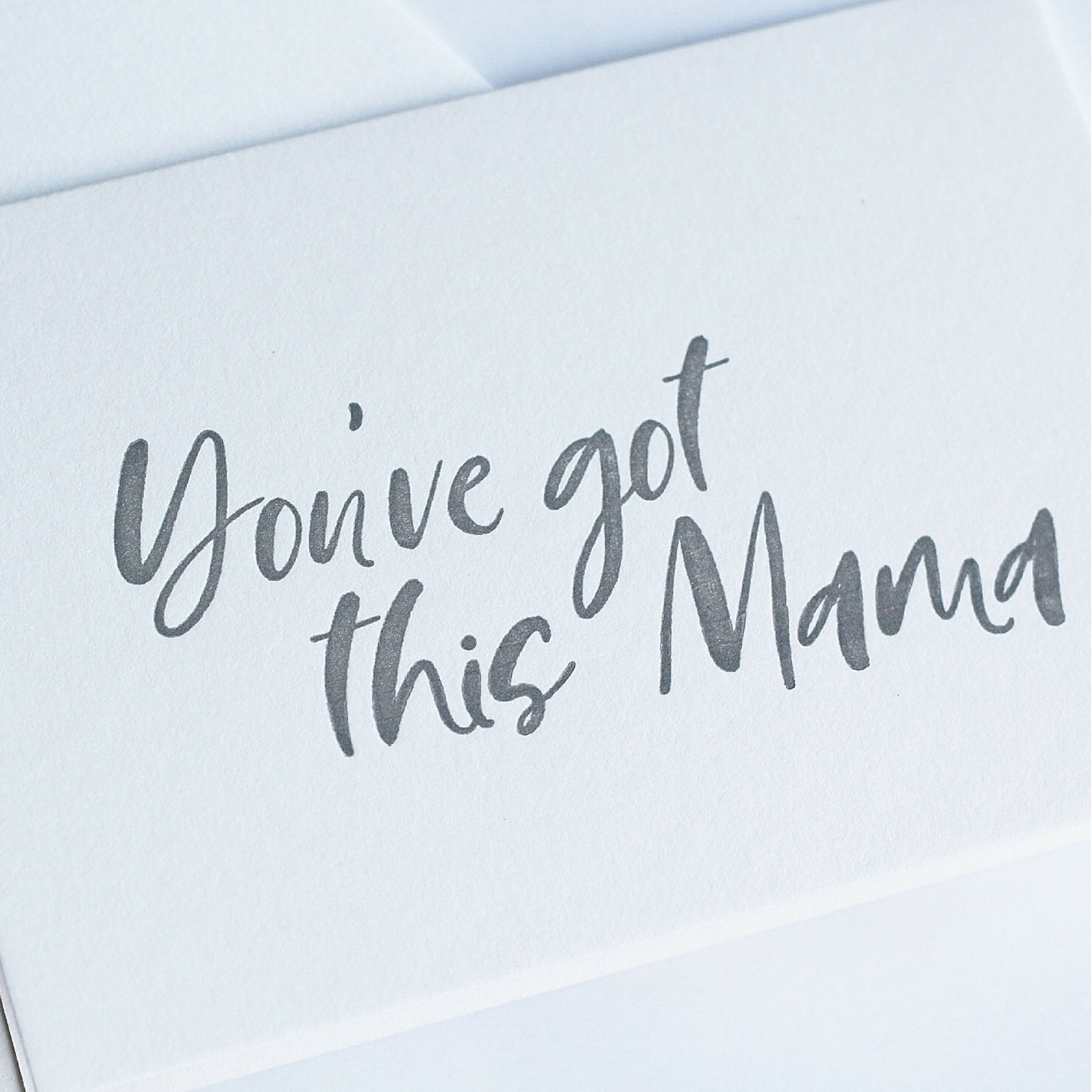 'You've got this mama' notecard