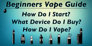 Vaping: Quick Guide for Beginners