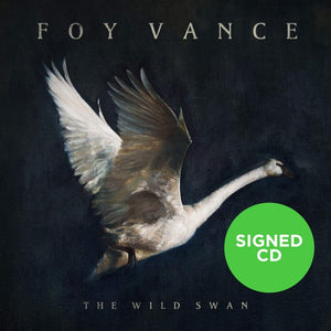 Foy Vance - The Wild Swan (Signed)