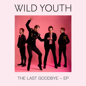 Wild Youth - The Last Goodbye EP (Signed)