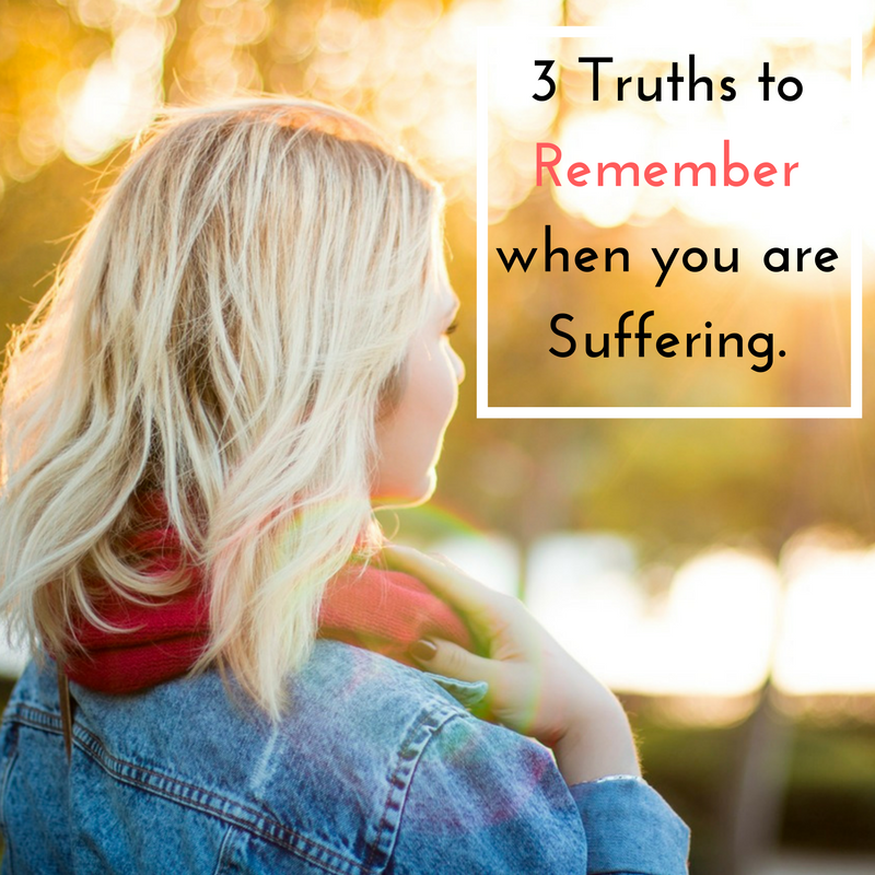 Three Things to Remember When We Suffer.