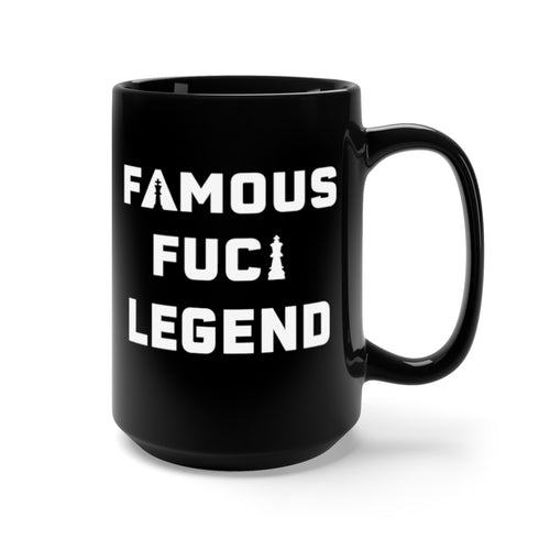 Famous F*cking Legend Black Mug 15oz