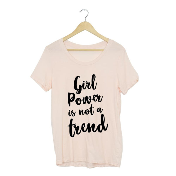 Girl Power Is Not A Trend Pink T-Shirt