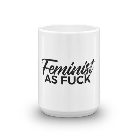 Feminist As Fuck 15 oz Tea & Coffee Mug