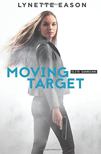 Moving Target (Elite Guardians) Paperback – January 31, 2017