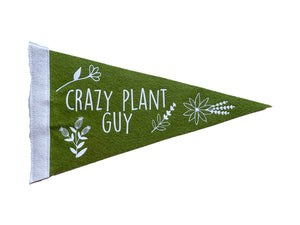 Crazy Plant Guy Pennant