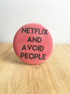 Netflix and Avoid People Pin or Magnet