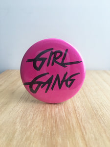 Girl Gang Pin or Magnet