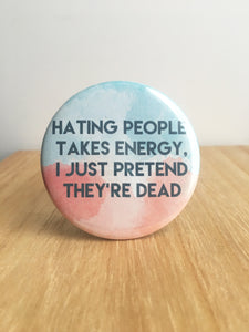 Hating People Pin or Magnet