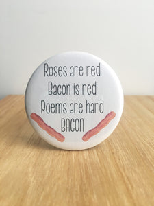 Bacon Poem Pin or Magnet