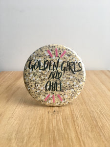 Golden Girls Pin or Magnet