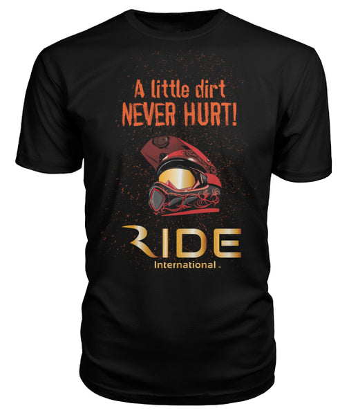 A Little Dirt Never Hurt Premium T-Shirt – RIDE International Apparel
