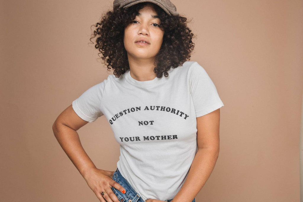 """Question Authority Not Your Mother"" Tee"