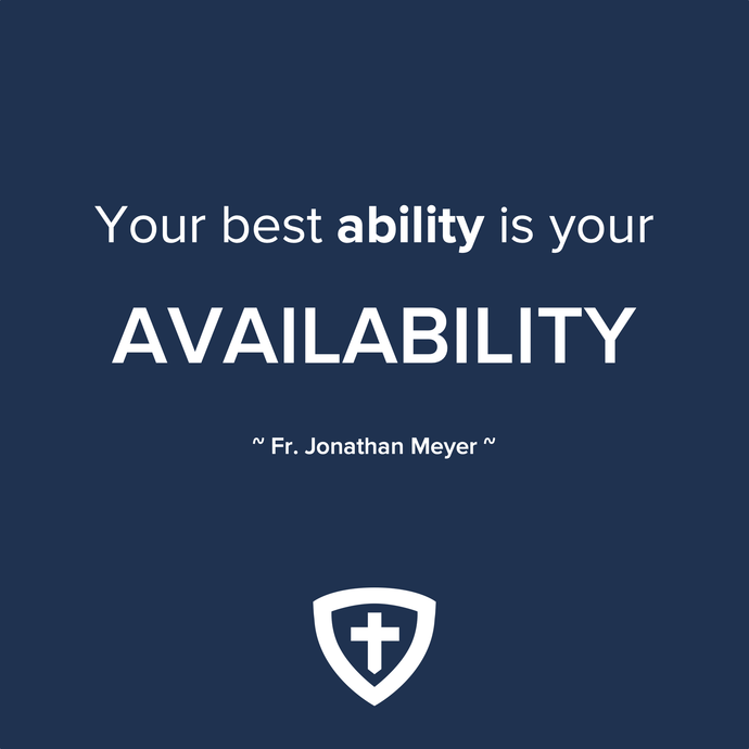 Your Best Ability is your Availability