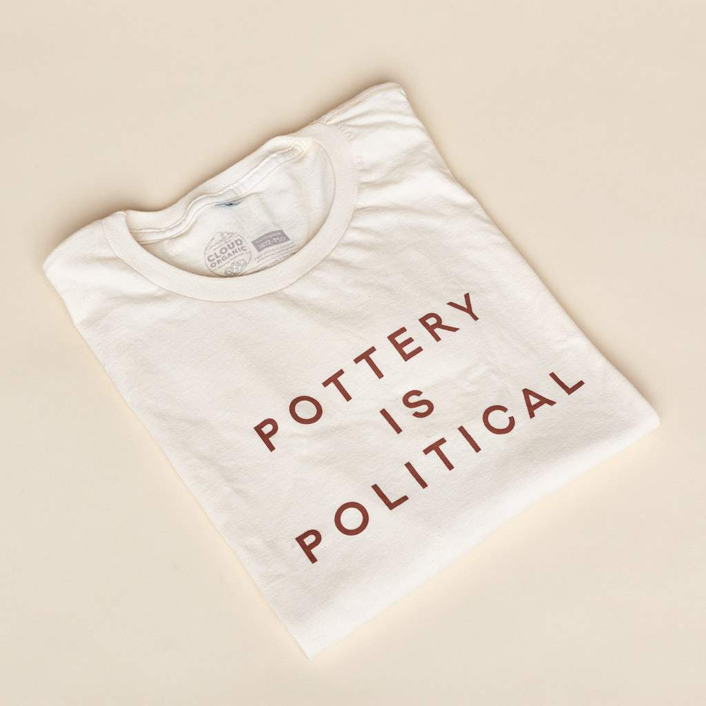 Pottery is Political Shirt