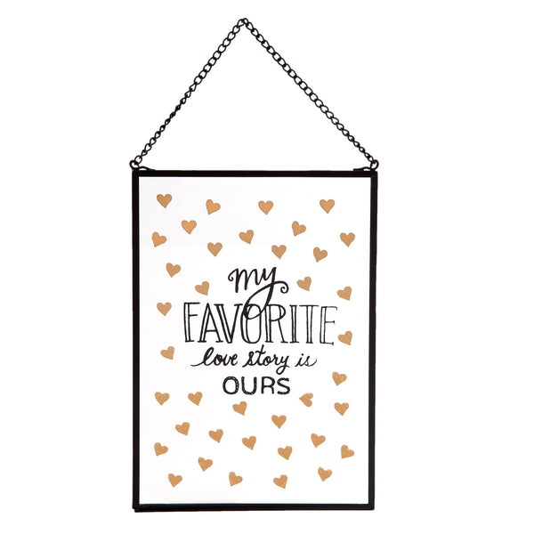 Glass Hanging Plaque - My Favorite Love Story