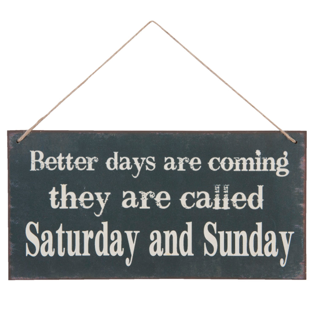 Better Days Are Coming Hanging Plaque