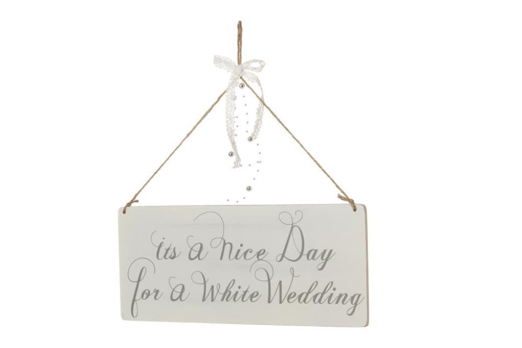 'Its a nice day for a white wedding' sign