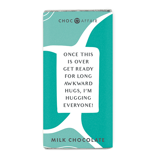 Once This Is Over I'm Hugging Everyone – Chocolate Message Bar