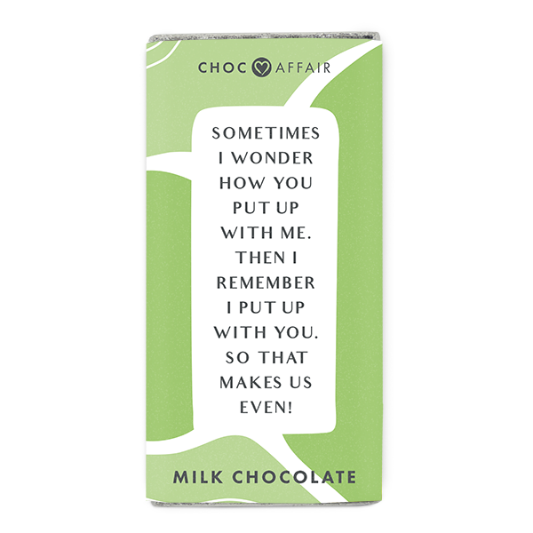 Sometimes I wonder How You Put Up With Me – Chocolate Message Bar