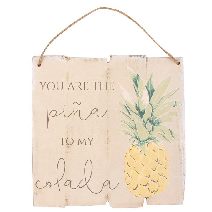 YOU ARE THE PINA TO MY COLADA HANGING SIGN