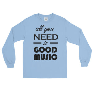 All You Need Is Good Music Long Sleeve Men Light Blue by Raverabbit