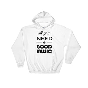 All You Need Is Good Music Hoodie Men Women White by Raverabbit