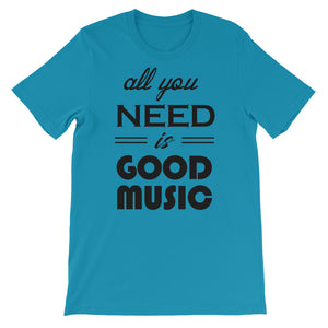 All You Need Is Good Music T-shirt Men Aqua  by Raverabbit